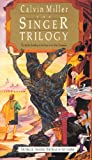 The Singer/The Song/The Finale (The Singer Trilogy 1-3) (0830813217) by Miller, Calvin