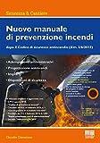 Nuovo manuale di prevenzione incendi. Con CD-ROM