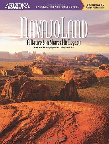 Navajoland: A Native Son Shares His Legacy (Arizona Highways Special Scenic Collection) (Arizona Highways Special Scenic