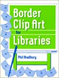 img - for Border Clip Art for Libraries: by Bradbury, Phil (1989) Paperback book / textbook / text book