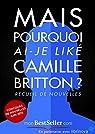 Mais pourquoi-ai-je donc liké Camille Britton ?