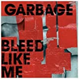 echange, troc Garbage - Bleed Like Me