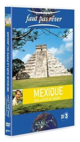 Faut Pas Rêver - Mexique