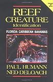Reef Creature ID: Florida, Caribbean, Bahamas (2nd Edition) (1878348310) by Paul Humann