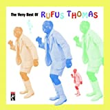 echange, troc Rufus Thomas - The Very Best Of Rufus Thomas