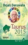 BEJAN DARUWALLA 2015 HOROSCOPE - TAURUS
