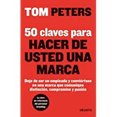 Tom Peters – 50 claves para hacer de usted una marca