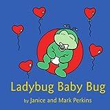 Ladybug Baby Bug ~ Mark Perkins