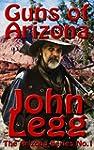 Guns of Arizona: A Land Where Legends...