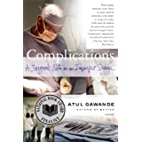 Complications: A Surgeon's Notes on an Imperfect Science ~ Atul Gawande