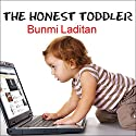 The Honest Toddler: A Child's Guide to Parenting Audiobook by Bunmi Laditan Narrated by Kyle McCarley
