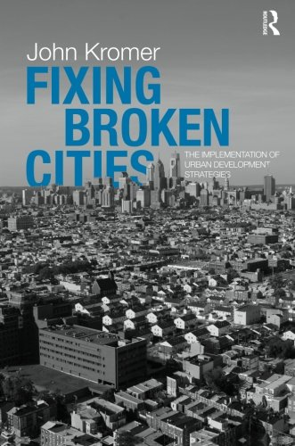 Fixing Broken Cities: The Implementation of Urban...