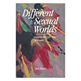 Different Sexual Worlds: Contemporary Case Studies of Sexuality ~ Dick Skeen