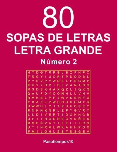 80 Sopas de letras Letra Grande - N. 2 (Volume 2)  [Pasatiempos10] (Tapa Blanda)