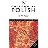Colloquial Polish: A Complete Language Course (Colloquial Series)by Boleslaw W. Mazur