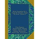 Obras Completas De D. Angel De Saavedra, Duque De Rivas, Volume 5