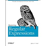 Mastering Regular Expressions: Powerful Techniques for Perl and Other Tools (Nutshell Handbooks) ~ Jeffrey E. F. Friedl