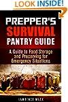 Prepper's Survival Pantry Guide: A Gu...