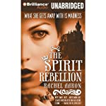 The Spirit Rebellion: The Legend of Eli Monpress, Book 2 (       UNABRIDGED) by Rachel Aaron Narrated by Luke Daniels