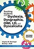 img - for Teaching Students with Dyslexia, Dysgraphia, OWL LD, and Dyscalculia, Second Edition book / textbook / text book