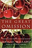 The Great Omission: Reclaiming Jesus's Essential Teachings on Discipleship (0060882433) by Willard, Dallas