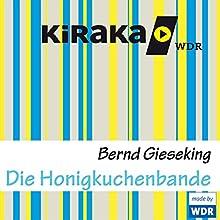 Die Honigkuchenbande (       ungekürzt) von Bernd Gieseking Gesprochen von: Matthias Haase, Tina Teubner, Hans-Jörg Krumpholz, Norbert Alich, Alexander Grill