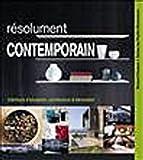 echange, troc Richard Powers, Phyllis Richardson - Résolument contemporain : Intérieurs d'exception, architecture & décoration