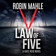 Law of Five: A Kate Reid Novel: The Kate Reid Series, Book 2 Audiobook by Robin Mahle Narrated by Lisa Kelly