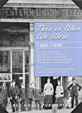 img - for This Is Who We Were: 1880-1899 book / textbook / text book