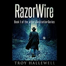 RazorWire: After Civilization, Book 1 Audiobook by Troy Hallewell Narrated by Troy Hallewell