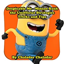 Despicable Me - Minion Rush the Unofficial Strategies Tricks and Tips Audiobook by Chaladar Chaladar Narrated by Bill Georato
