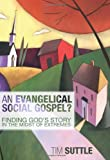 An Evangelical Social Gospel? Finding God's Story in the Midst of Extremes