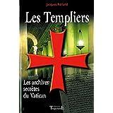Les Templiers - Les archives secr�tes du Vaticanpar Jacques Rolland