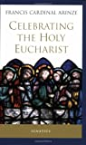 img - for Celebrating the Holy Eucharist book / textbook / text book
