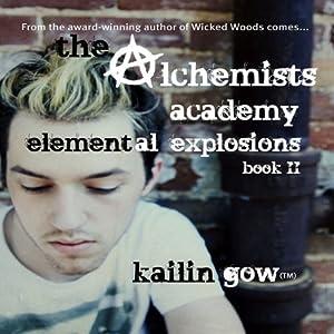 Elemental Explosions: Alchemists Academy, Book 2 | [Kailin Gow]