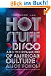 Hot Stuff: Disco and the Remaking of...