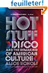 Hot Stuff - Disco and the Remaking of...