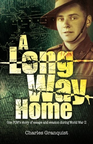 Long Way Home: One POW's Journey of Escape and Evasion