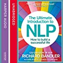 The Ultimate Introduction to NLP: How to Build a Successful Life (       UNABRIDGED) by Richard Bandler, Alessio Roberti, Owen Fitzpatrick Narrated by Owen Fitzpatrick