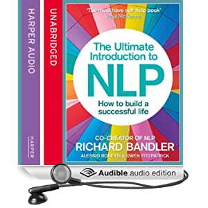 The Ultimate Introduction to NLP: How to Build a Successful Life (Unabridged)