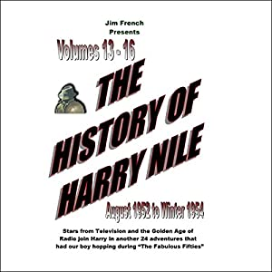 The History of Harry Nile, Box Set 4, Vol. 13-16, August 1952 to Winter 1954 Radio/TV Program