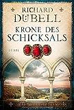 Richard D�bell: Krone des Schicksals