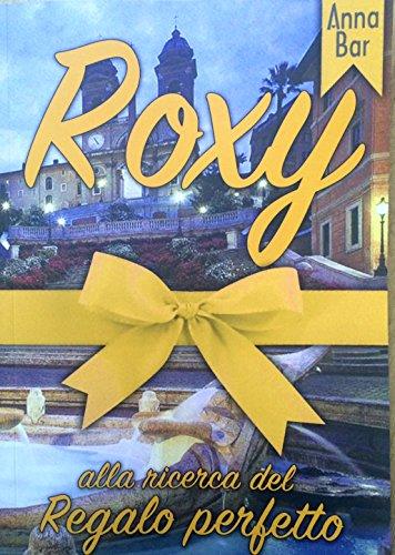 Roxy Alla Ricerca Del Regalo Perfetto