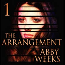 The Arrangement 1: The Arrangement, Book 1 (       UNABRIDGED) by Abby Weeks Narrated by Bailey Varness