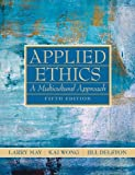 img - for Applied Ethics: A Multicultural Approach (5th Edition) book / textbook / text book