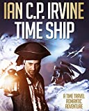 TIME SHIP: A medical thriller, time travel romantic action adventure (Omnibus edition containing Book One and Book Two) (English Edition)