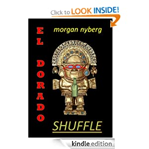 Free Kindle Book: El Dorado Shuffle, by Morgan Nyberg. Publication Date: May 11, 2012