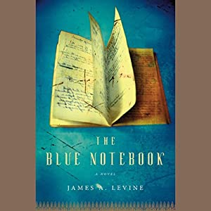 The Blue Notebook: A Novel | [James Levine]