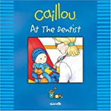 Caillou: At the Dentist (Out and About series)