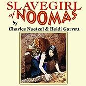 Slavegirl of Noomas   [Charles Nuetzel, Heidi Garrett]